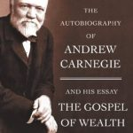 AUTOBIOGRAPHY OF ANDREW CARNEGIE, THE