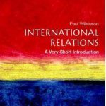 INTERNATIONAL RELATIONS- A VERY SHORT HISTORY