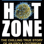 HOT ZONE. CHILLING TRUE STORY OF AN EBOLA OUTBREAK