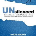 Unsilenced:Unmasking the United Nations Culture of Cover-ups,Corruption and Impunity