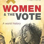 Women and the Vote: A World History