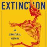 Sixth Extinction: An Unnatural History