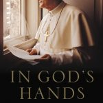 In God's Hands: Spiritual Diaries of Pope Saint John Paul II