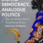Digital Democracy, Analogue Politics: How the Internet Era is Transforming Kenya
