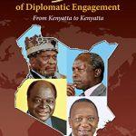 Kenya's 50 Years of Diplomatic Engagement: From Kenyatta to Kenyatta