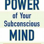 Power of Your Subconscious Mind, The