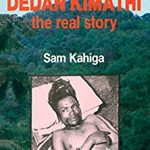 Dedan Kimathi:The Real Story