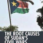 ROOT CAUSES OF SUDAN'S CIVIL WARS,THE