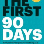 First 90 Days, The