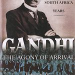 Gandhi: The Agony of Arrival