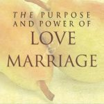 Purpose and Power Of Love and Marriage, The