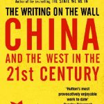 Writing On The Wall, The: China and the West in the 21st Century
