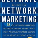 ULTIMATE GUIDE TO NETWORK MARKETING, THE