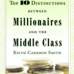 TOP 10 DISTINCTIONS BETWEEN MILLIONAIRES&THE MIDDLE CLASS
