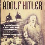 Concise Biography of Adolph Hitler, The