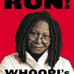 "If Someone Says ""You Complete Me"", RUN!: Whoopi's Big Book of Relationships"