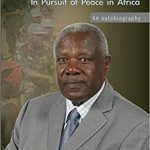 In Pursuit of Peace in Africa: An autobiography of General Opande