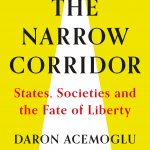 Narrow Corridor: States, Societies, and the Fate of Liberty