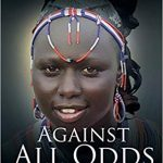 Against All Odds: Memoirs of Resilience, Determination, and Luck Amidst Hardship for an African Girl-Child in Her Passionate Pursuit for