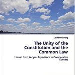 Unity of the Constitution and the Common Law: Lesson from Kenya's Experience in Comparative Context